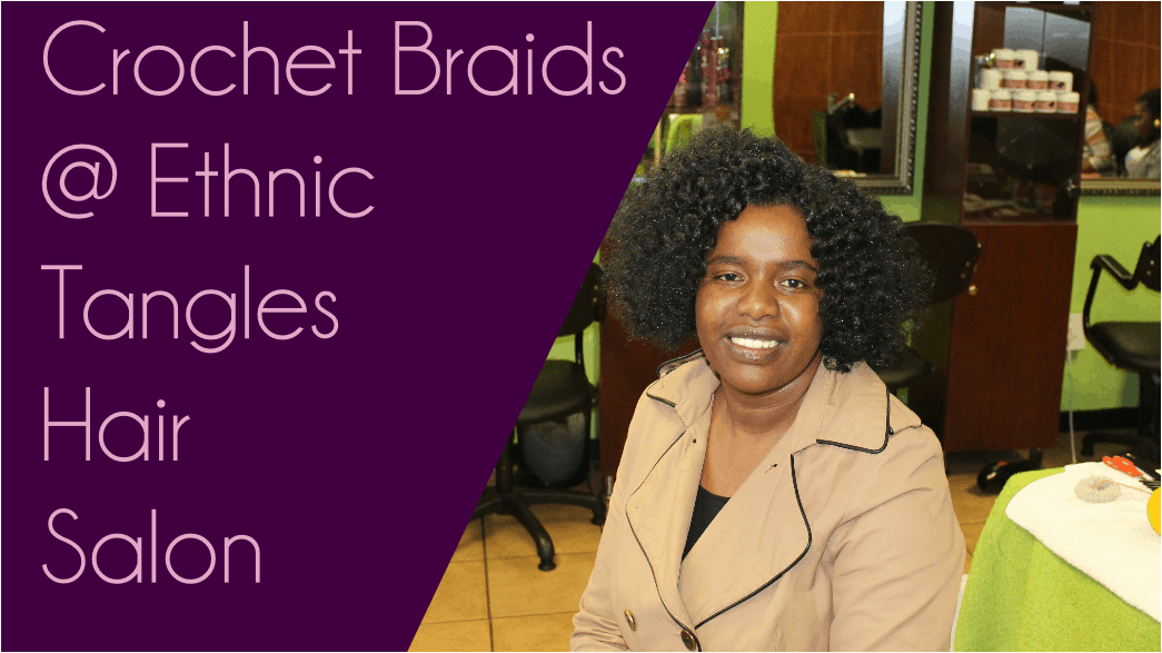 Crochet braids ethnic tangles hair salon my experience for Crochet braids salon